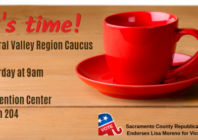 Central Valley Region Caucus Saturday at 9am Convention Center Room 204